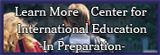 learn more Center for International Education In Preparation.